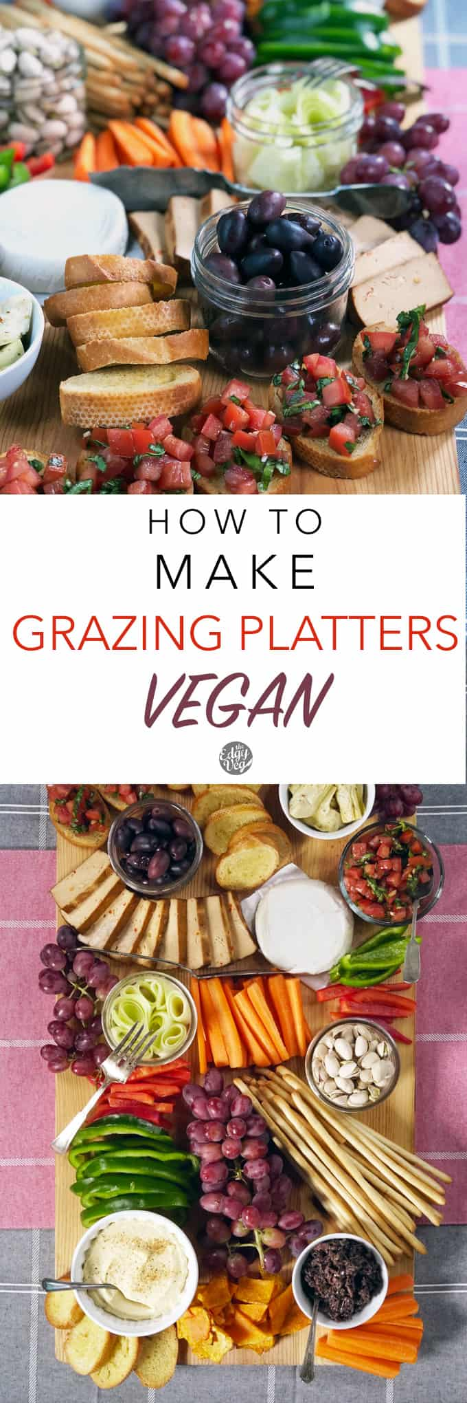 Vegan Grazing Table How To Make A Vegan Grazing Platter The Edgy Veg