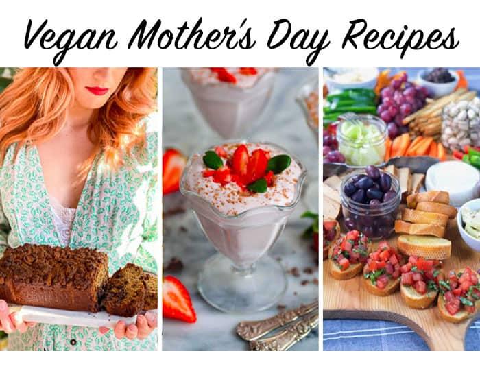 Mother's Day Vegan Recipes